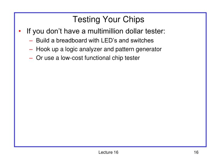 Testing Your Chips