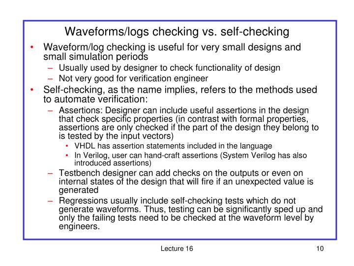 Waveforms/logs checking vs. self-checking