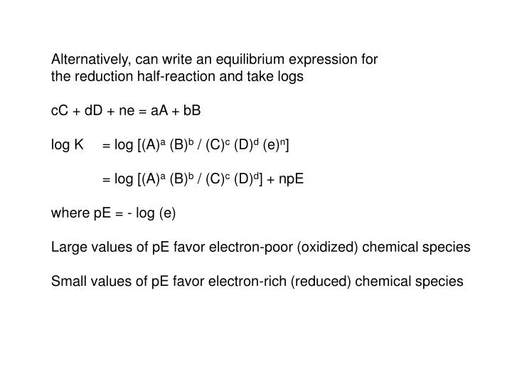 Alternatively, can write an equilibrium expression for