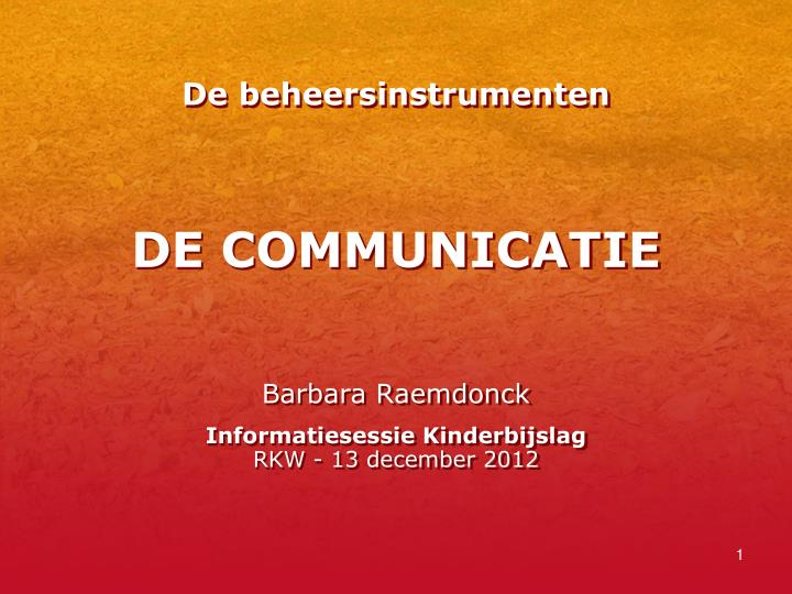 De comm unicatie