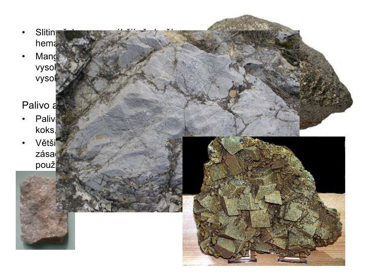 Slitiny železa se vyrábějí především z oxidických rud, a to nejvíce z hematitových rud