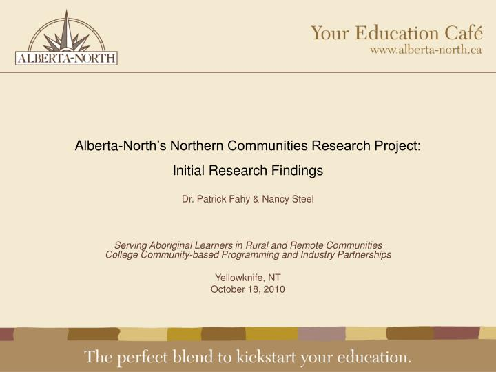 Alberta-North's Northern Communities Research Project: Initial Research Findings