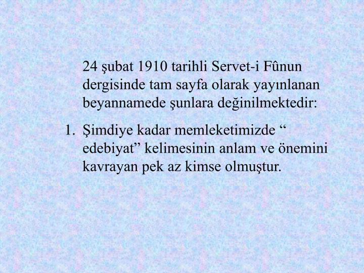 24 şubat 1910 tarihli Servet-i Fûnun dergisinde tam sayfa olarak yayınlanan beyannamede şunlara değinilmektedir: