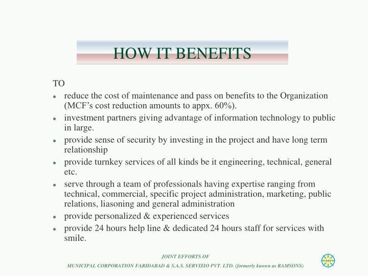 HOW IT BENEFITS