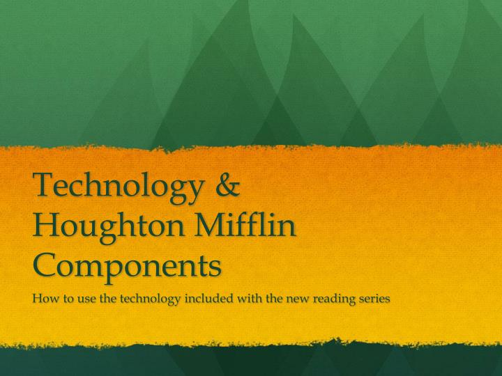 Technology houghton mifflin components