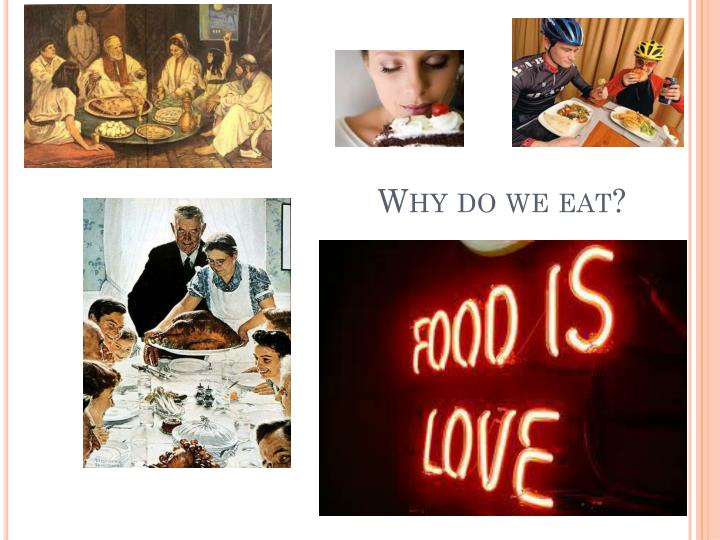 Why do we eat