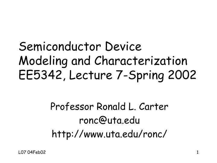 semiconductor device modeling and characterization ee5342 lecture 7 spring 2002