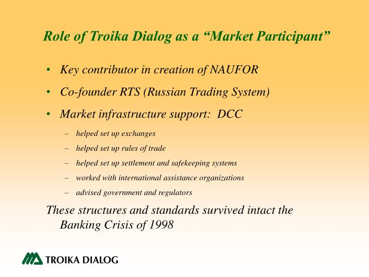 "Role of Troika Dialog as a ""Market Participant"""