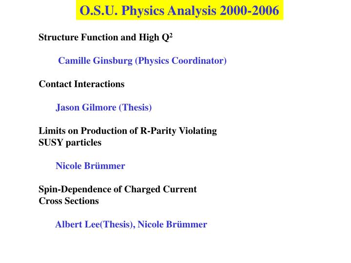 O.S.U. Physics Analysis 2000-2006