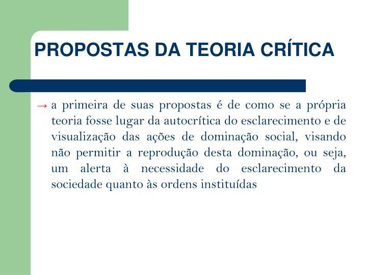 PROPOSTAS DA TEORIA CRTICA