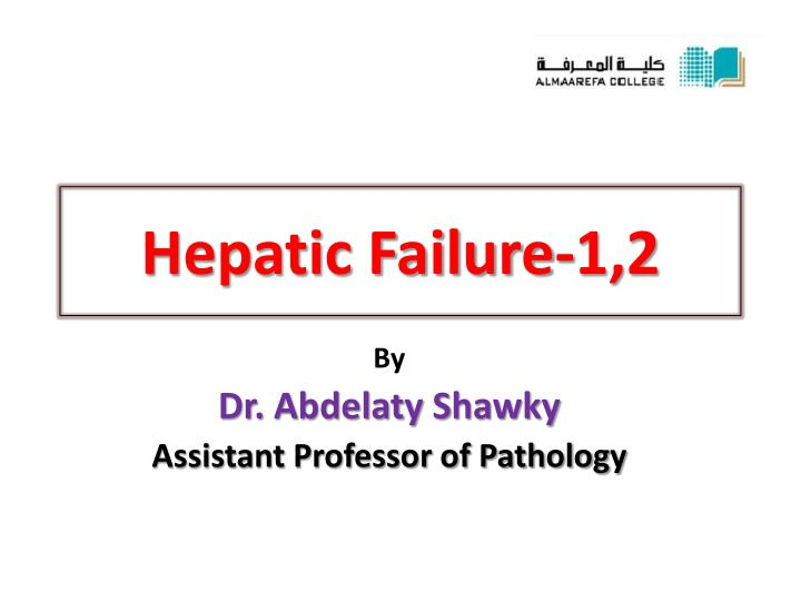 Hepatic failure 1 2