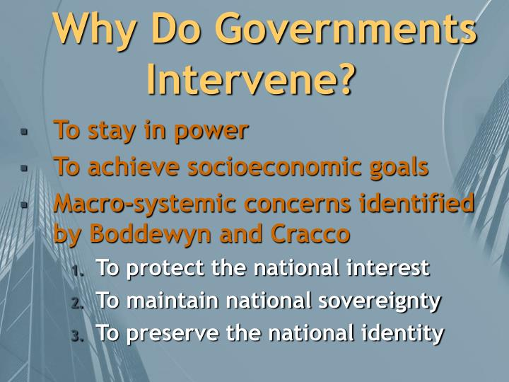Why do governments intervene