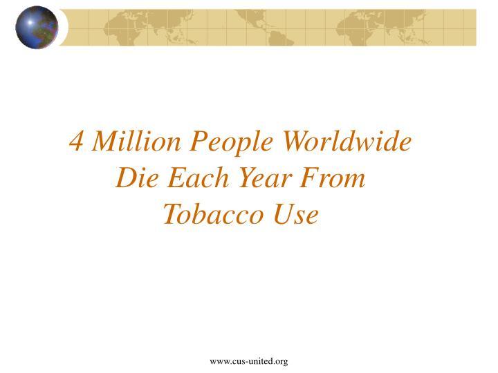 4 Million People Worldwide