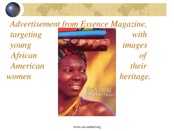 Advertisement from Essence Magazine, targeting with young                                          images African               of American                       their    women     heritage.