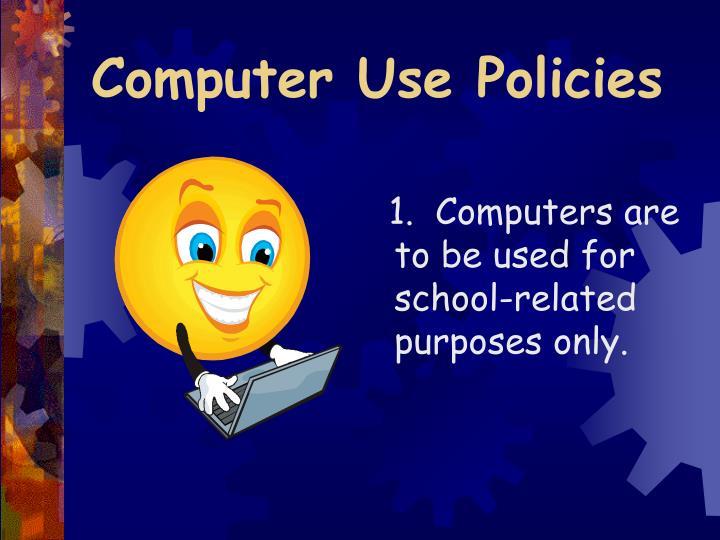 Computer Use Policies