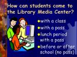how can students come to the library media center