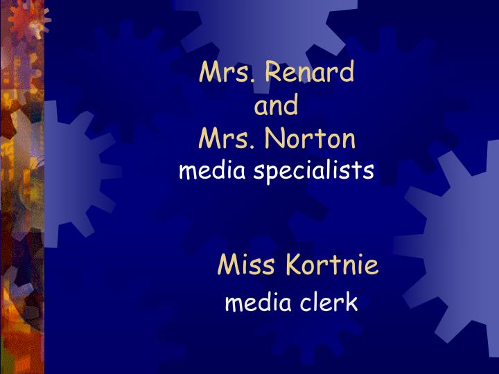 Mrs renard and mrs norton media specialists