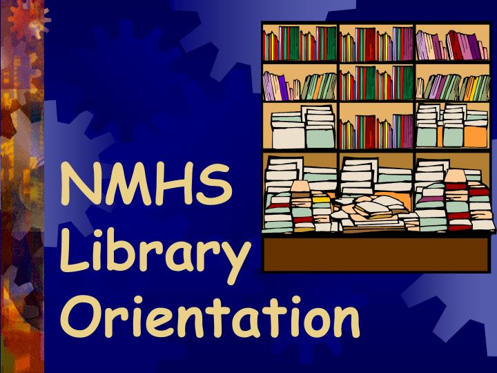 nmhs library orientation