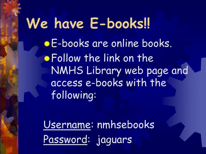 We have E-books!!