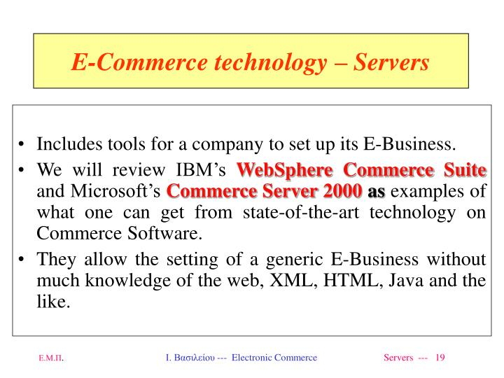 Includes tools for a company to set up its E-Business.