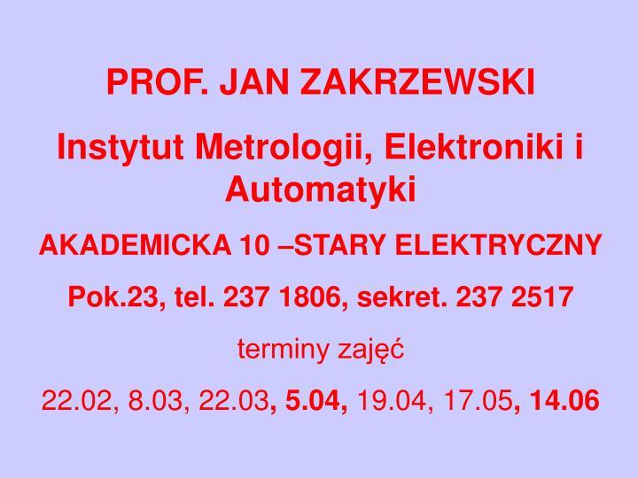 PROF. JAN ZAKRZEWSKI