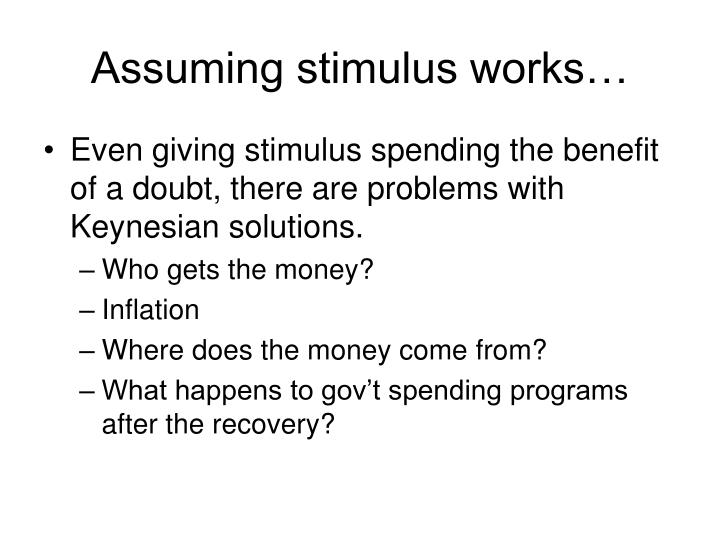 Assuming stimulus works…