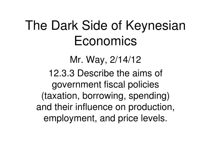 The dark side of keynesian economics