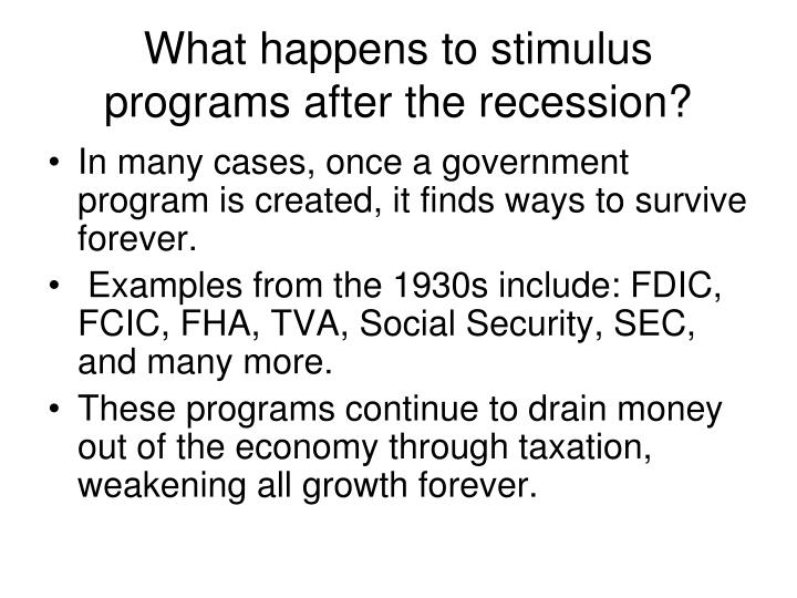What happens to stimulus programs after the recession?
