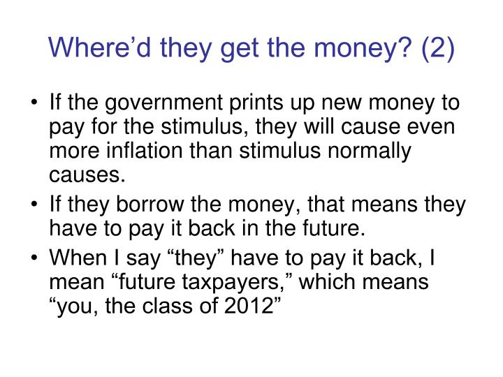 Where'd they get the money? (2)