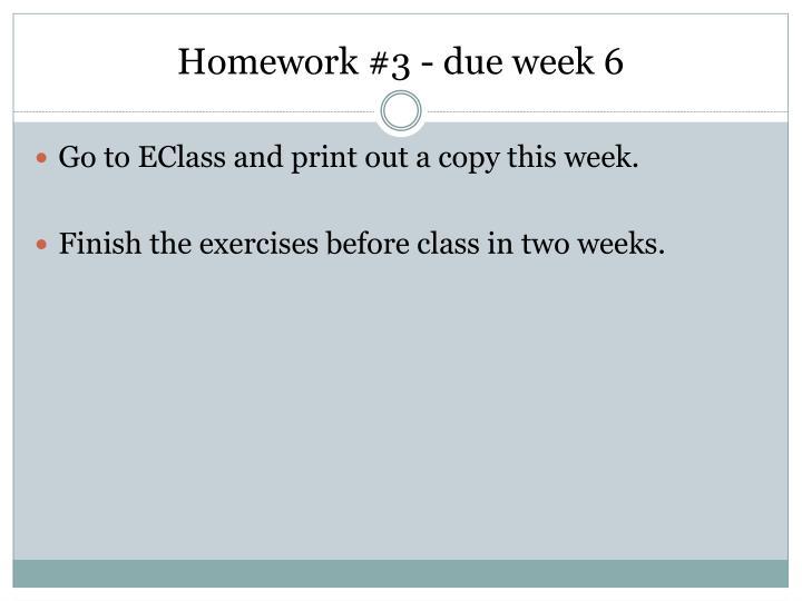 Homework #3 - due week 6