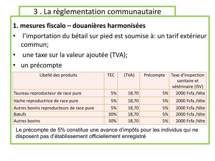 3 . La règlementation communautaire