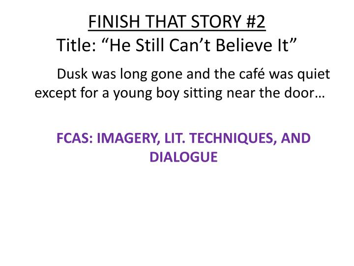 FINISH THAT STORY #2