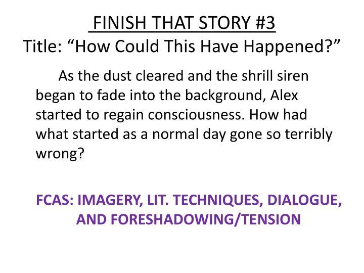 FINISH THAT STORY #3