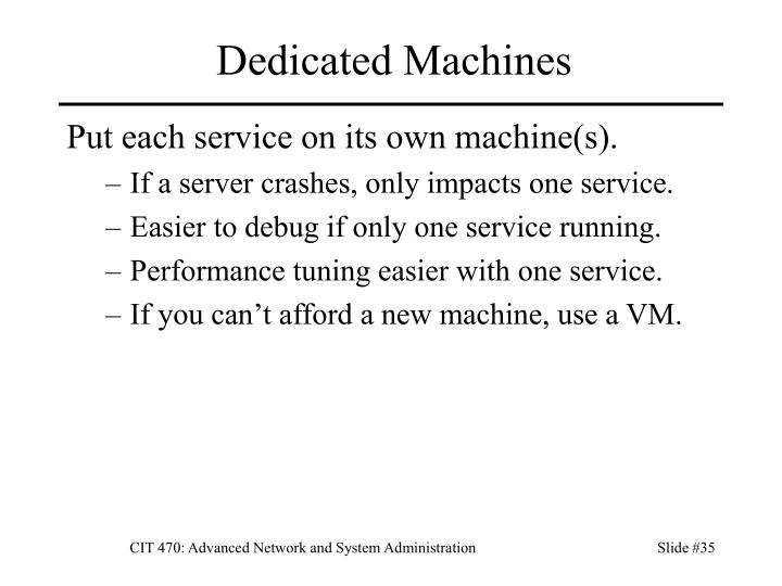 Dedicated Machines