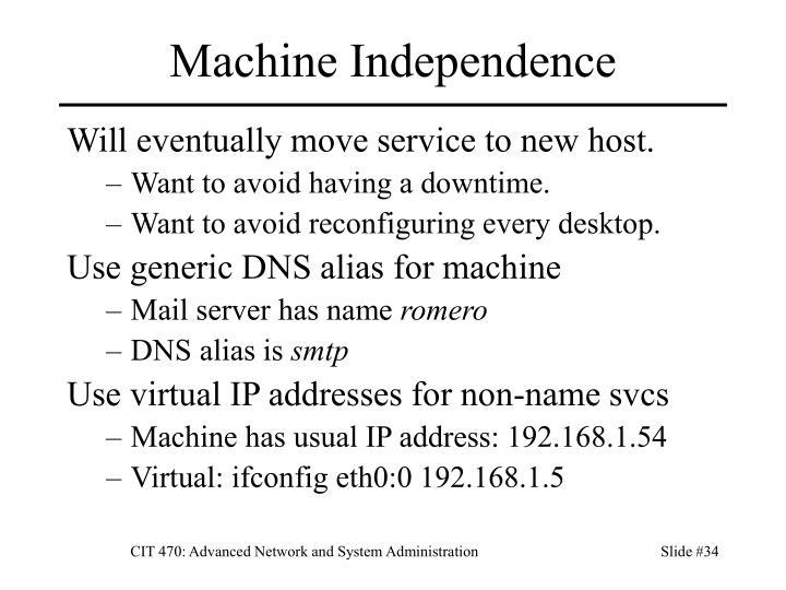 Machine Independence