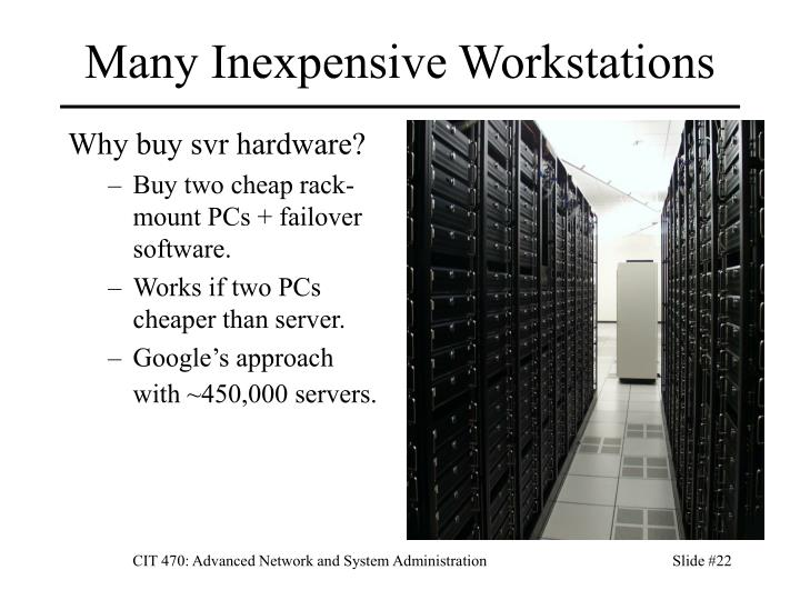 Many Inexpensive Workstations