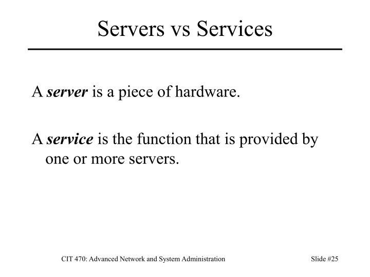 Servers vs Services