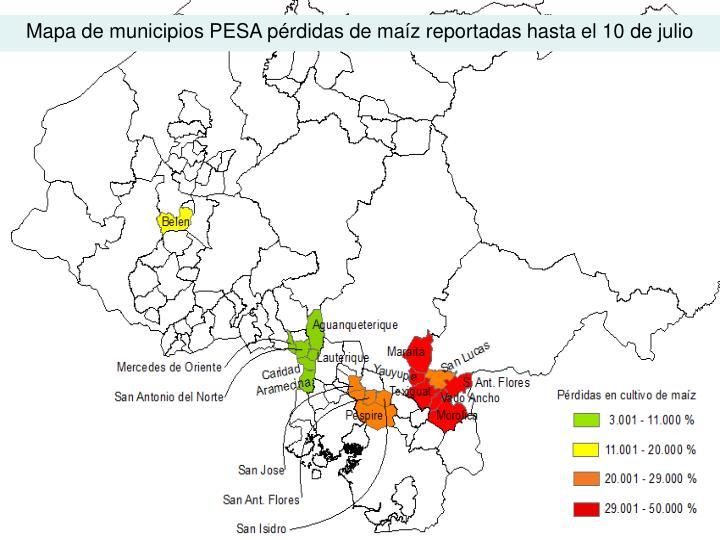 Mapa de municipios PESA pérdidas de maíz reportadas hasta el 10 de julio