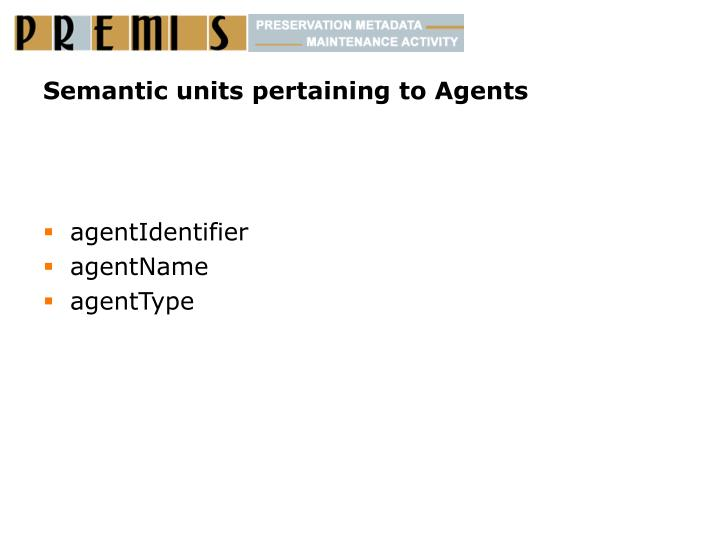 Semantic units pertaining to Agents