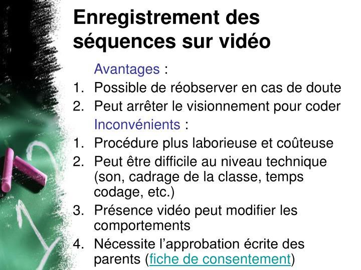 Enregistrement des séquences sur vidéo
