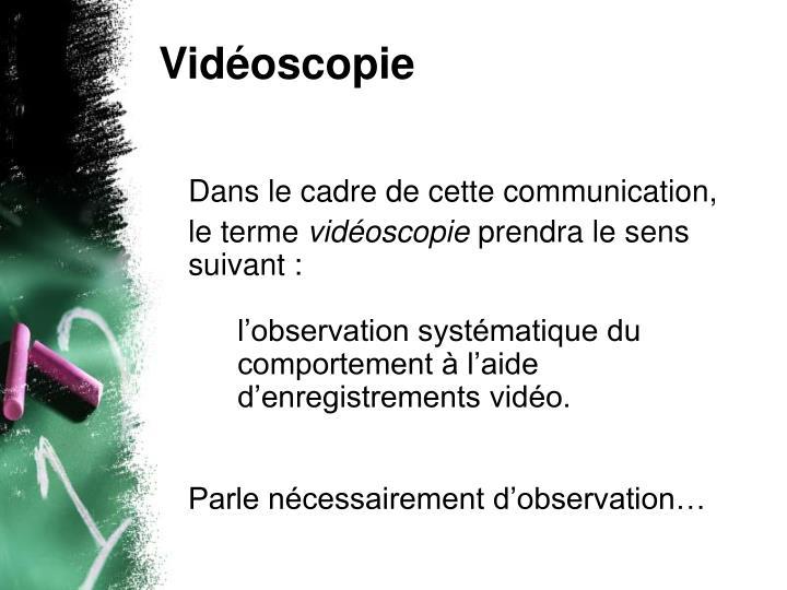 Vidéoscopie