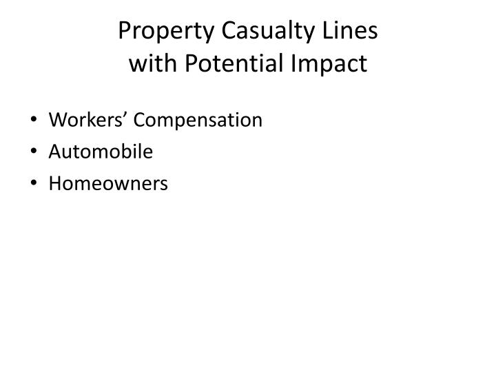 Property casualty lines with potential impact