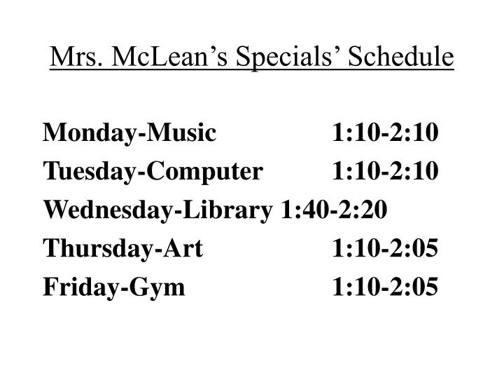Mrs. McLean's Specials' Schedule