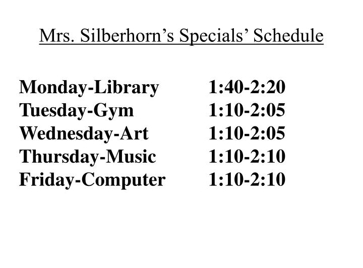 Mrs. Silberhorn's Specials' Schedule