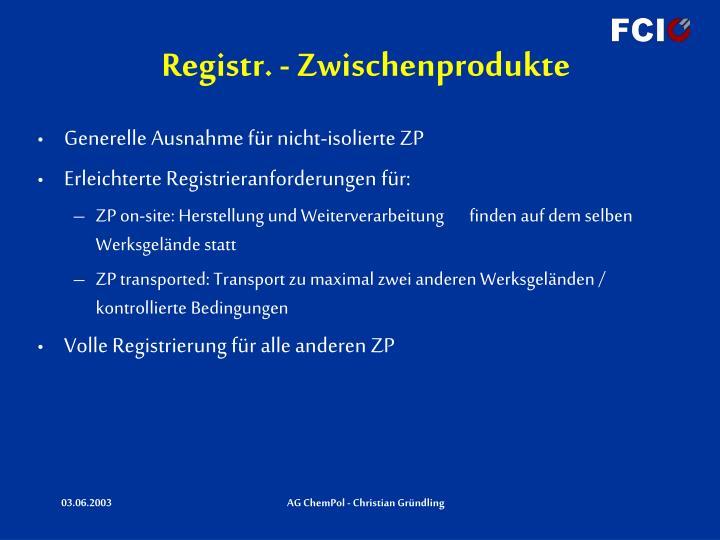 Registr. - Zwischenprodukte