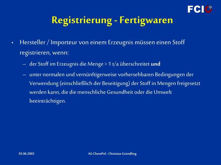 Registrierung - Fertigwaren