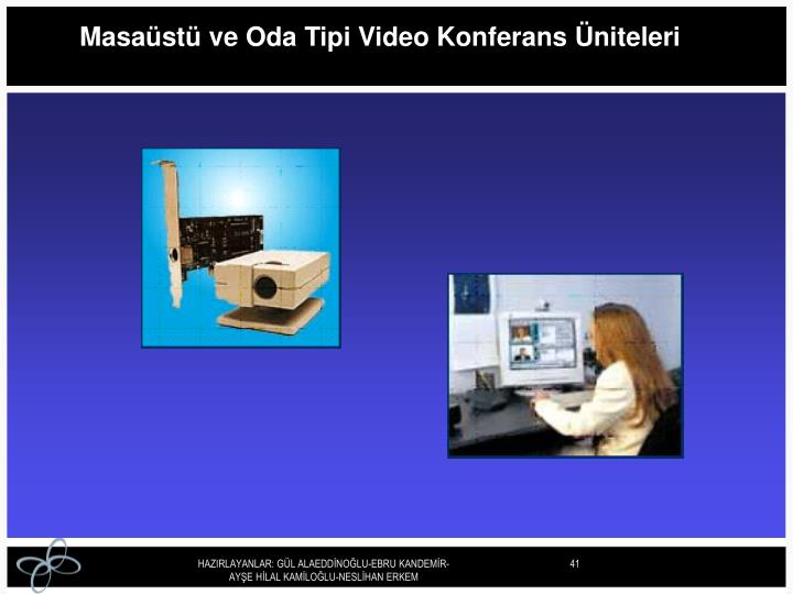Masaüstü ve Oda Tipi Video Konferans Üniteleri