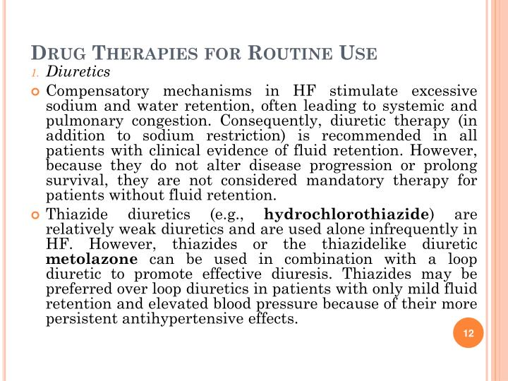 Drug Therapies for Routine Use