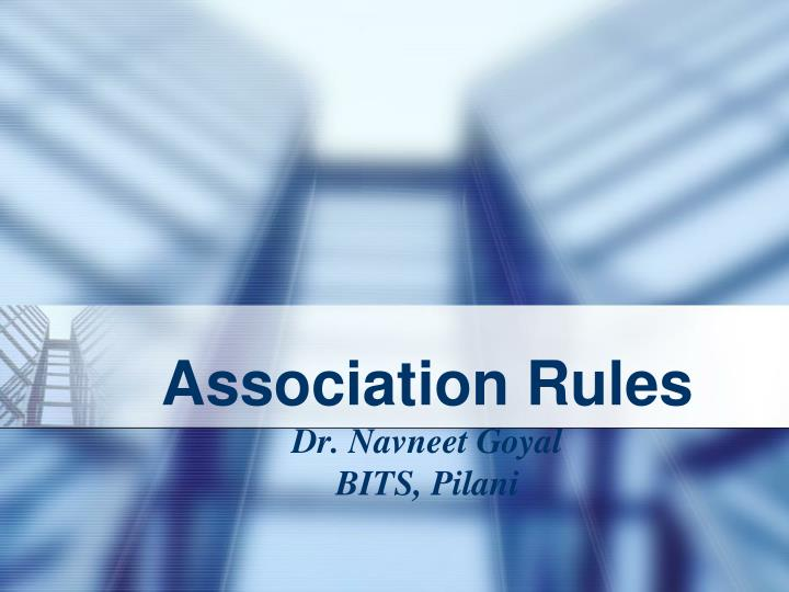Association rules dr navneet goyal bits pilani