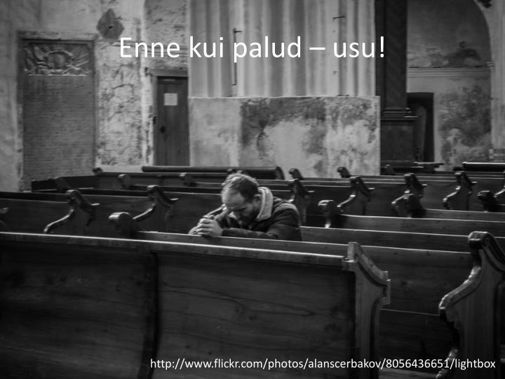 Enne kui palud – usu!